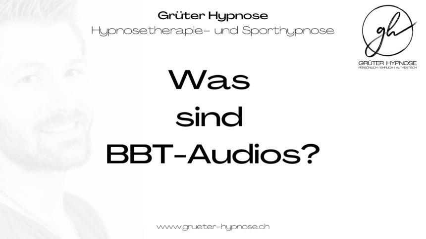 Was sind BBT-Audios?